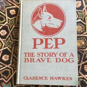 """PEP The story of a brave dog "" Hawkes 1926 book"